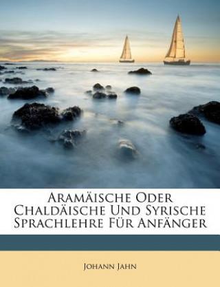 Aramäische Oder Chaldäische Und Syrische Sprachlehre Für Anfänger