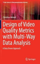 Design of Video Quality Metrics with Multi-Way Data Analysis