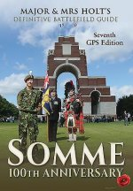 Major & Mrs Holt's Definitive Battlefield Guide Somme: 100th