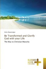 Be Transformed and Glorify God with your Life