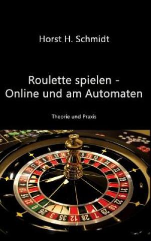 Roulette Spielen - Online Und Am Automaten
