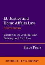 EU Justice and Home Affairs Law: EU Justice and Home Affairs
