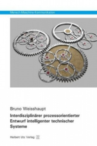 Interdisziplinärer prozessorientierter Entwurf intelligenter technischer Systeme