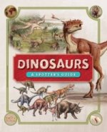 Dinosaurs A Spotters Guide