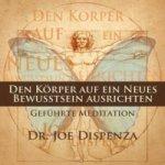 Den Körper auf ein neues Bewusstsein ausrichten, 1 Audio-CD