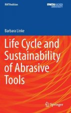 Life Cycle and Sustainability of Abrasive Tools