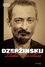 Dzeržinskij - Láska a revoluce