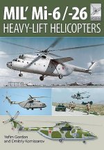 Flight Craft 10: Mi-1, Mi-6 and Mi-26: Heavy Lift Helicopters