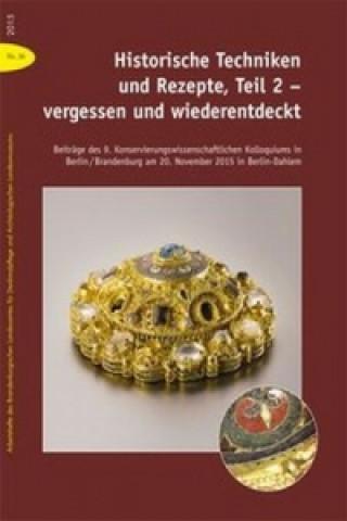 Historische Techniken und Rezepte - vergessen und wiederentdeckt. Tl.2