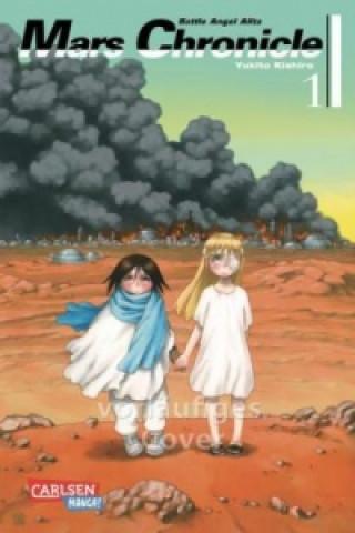 Battle Angel Alita - Mars Chronicle. Bd.1