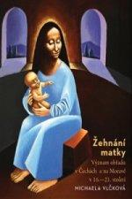 Žehnání matky. Význam obřadu v Čechách a na Moravě v 16.-21. století