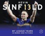 Kevin Sinfield My League Years In Words