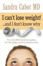 I Can't Lose Weight! and I Don't Know Why