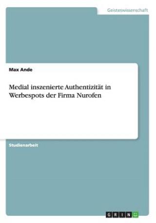Medial inszenierte Authentizitat in Werbespots der Firma Nurofen