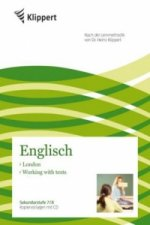 Englisch 7/8, London - Working with texts