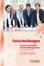 Entscheidungen: Deutsch als Geschäfts- und Verhandlungssprache, m. Audio-CD