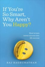If You're So Smart, Why Aren't You Happy?