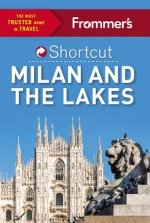 Frommer's Shortcut Milan and the Lakes