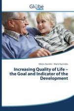 Increasing Quality of Life - the Goal and Indicator of the Development