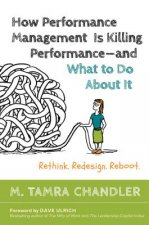 How Performance Management Is Killing - and What to Do About