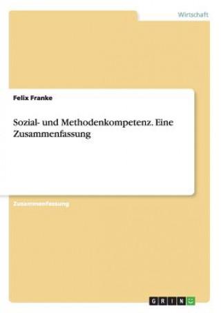Sozial- und Methodenkompetenz. Eine Zusammenfassung