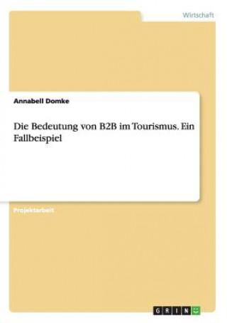 Die Bedeutung von B2B im Tourismus. Ein Fallbeispiel