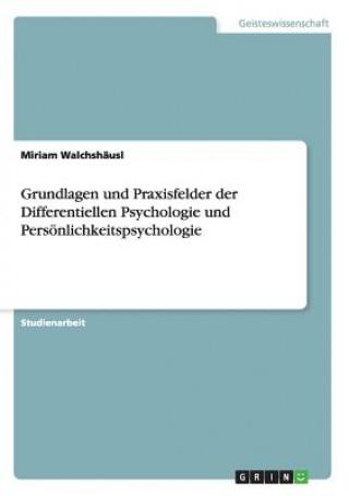 Grundlagen Und Praxisfelder Der Differentiellen Psychologie Und Pers nlichkeitspsychologie