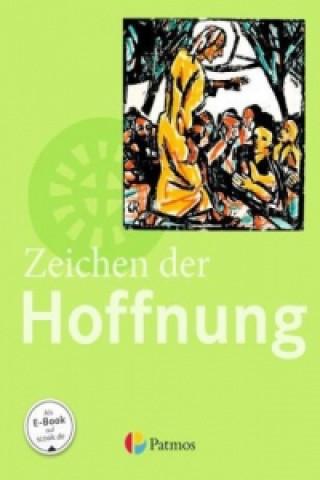 9./10. Schuljahr - Zeichen der Hoffnung, Schülerbuch
