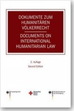 Dokumente zum humanitären Völkerrecht - Documents on International Humanitarian Law