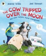Cow Tripped Over the Moon and Other Nursery Rhyme Emergencies