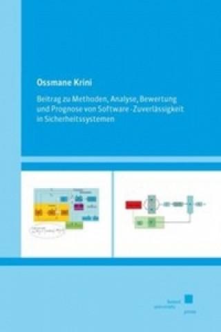 Beitrag zu Methoden, Analyse, Bewertung und Prognose von Software-Zuverlässigkeit in Sicherheitssystemen