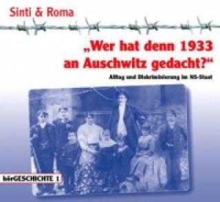 Wer hat denn 1933 an Auschwitz gedacht?