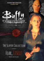 Buffy the Vampire Slayer, Fear Itself
