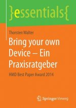 Bring your own Device - Ein Praxisratgeber