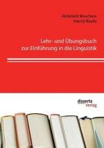 Lehr- und UEbungsbuch zur Einfuhrung in die Linguistik