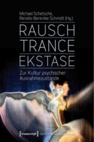 Rausch - Trance - Ekstase