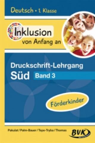 Deutsch - Druckschrift-Lehrgang Süd - Förderkinder. Bd.3