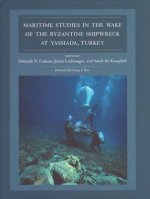 Maritime Studies in the Wake of the Byzantine Shipwreck at Y
