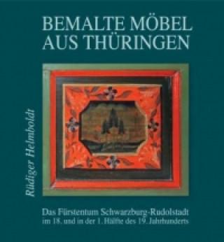 Bemalte Möbel aus Thüringen: Das Fürstentum Schwarzburg-Rudolstadt