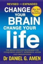 Change Your Brain, Change Your Life: Revised and Expanded Ed