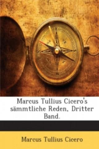 Marcus Tullius Ciceros Sämmtliche Reden, Volume 3