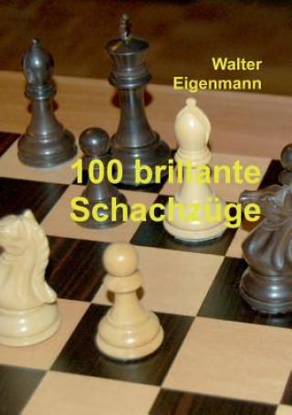 100 Brillante Schachz ge