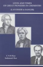 Lives And Times Of Great Pioneers In Chemistry (Lavoisier To