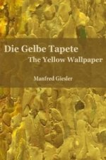 Die Gelbe Tapete / The Yellow Wallpaper