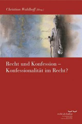 Recht und Konfession - Konfessionalität im Recht?