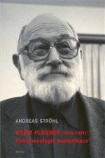 Vilém Flusser Fenomenologie komunikace