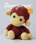 Zoomigurumi: 15 Cute Amigurumi Patterns by 12 Great Designer