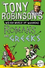 Sir Tony Robinson's Weird World of Wonders: Romans and Greek