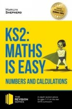 KS2: Maths is Easy - Numbers and Calculations. In-Depth Revi