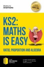 KS2: Maths is Easy - Ratio, Proportion and Algebra. in-Depth